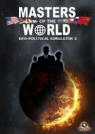 Masters of the World - Geo-Political Simulator 3