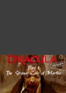 Dracula Series Part 1: The Strange Case of Martha