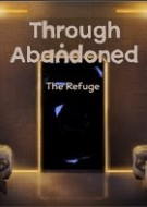 Through Abandoned: The Refuge